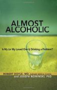 Almost Alcoholic – Is My (or My Loved One's) Drinking a Problem