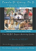 REBT Super-Activity Guide: 52 Weeks of REBT for Client, Groups, Students, and YOU!