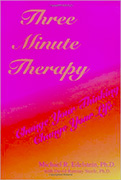 Three Minute Therapy, Change Your Thinking, Change your Life